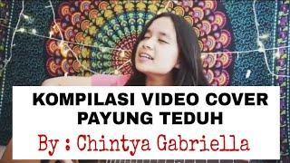 Payung Teduh - Akad   Resah   Berdua Saja   Ku Cari Kamu (Kompilasi Cover) by Chintya Gabriella