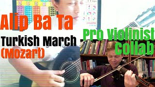 Alip Ba Ta, Turkish March, Mozart, Pro Violinist Collab (post reaction collaboration)