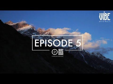 Way Back Home | A Himalayan Travelogue : Episode 5