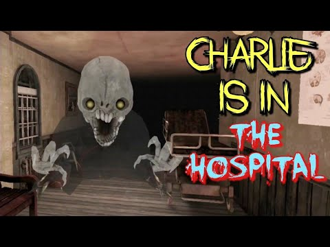 Eyes The Horror Game Charlie Is In The Hospital