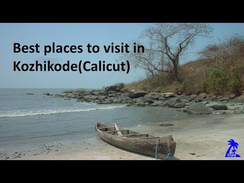 Best places to visit in Kozhikode(Calicut)