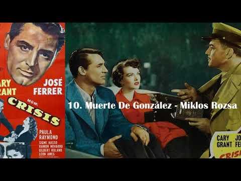 10  Muerte De González - Miklós Rózsa - Crisis  Soundtrack (1950) full album