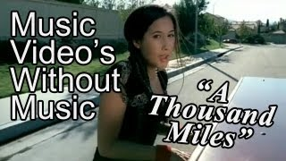 Music videos without music: Vanessa Carlton - A Thousand Miles