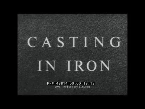 CASTING IN IRON   BRITISH CAST IRON  INSTRUCTIONAL FILM   48814