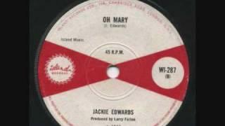 """Jackie Edwards - """" Oh Mary """""""