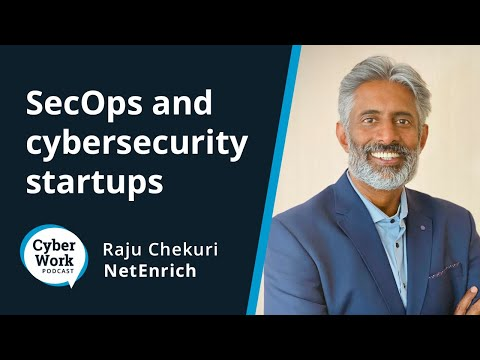 SecOps and the keys to a successful cybersecurity startup   Cyber Work Podcast