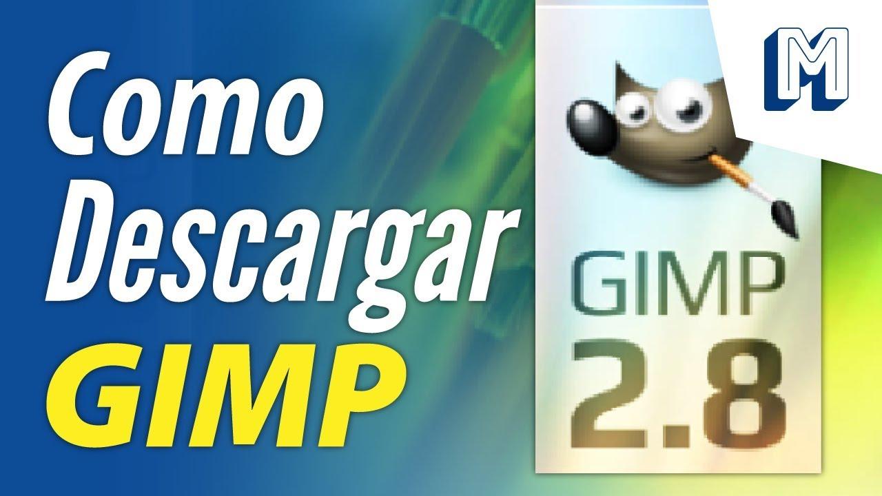 Como Descargar Gimp 2 8 22 En Español Gratis Windows 10 8 1 8 7 Tutorial Actualizado Youtube