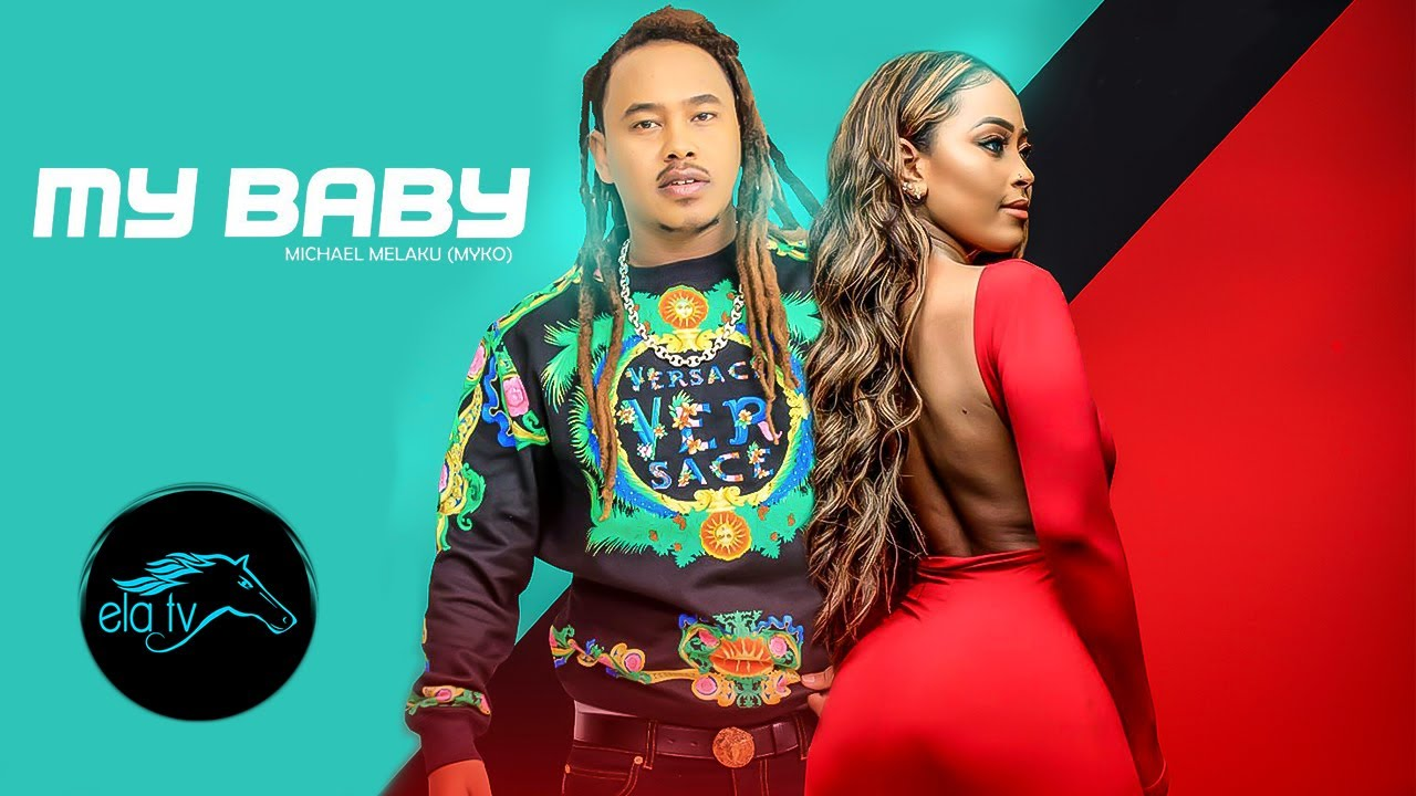 Download ela tv - Michael Melaku - Myko - My Baby - New Ethiopian Music 2021 - [ Official Music Video ]