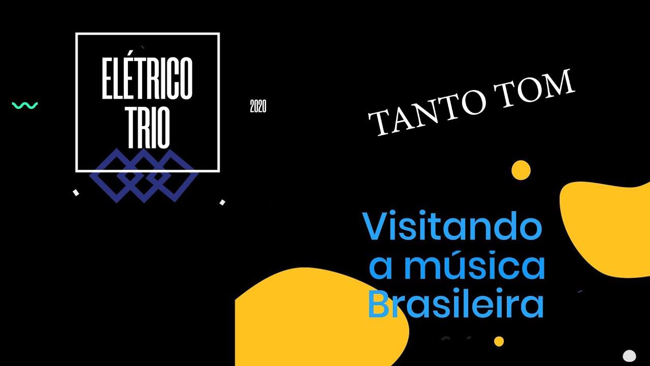 ELÉTRICO TRIO - TANTO TOM