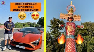 CELEBRATING DUSSEHRA 2019 with SUPERCAR RIDE !! 😍😎🔥