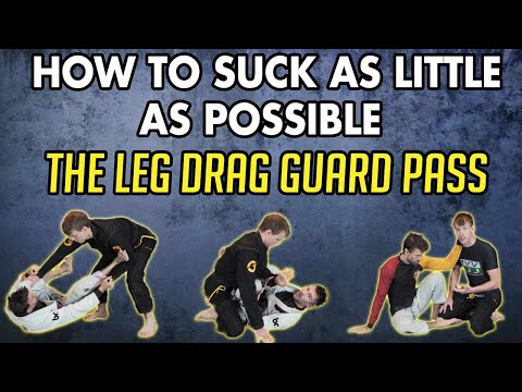 BJJ Lesson 17: The Leg Drag Guard Pass - Foundations Of Guard Passing