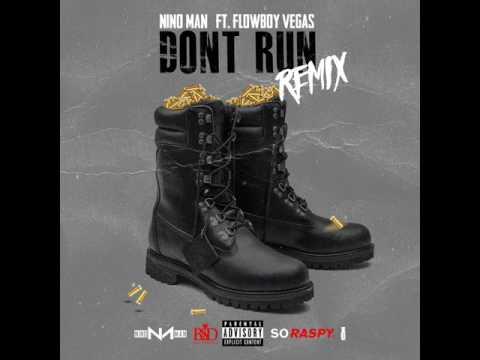 Nino Man - (Ft. Flowboy Vegas) Don't Run Remix