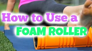 How To Use a Foam Roller!
