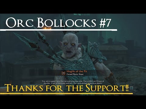Shadow of War: Middle Earth™ - Orc Bollocks Quotes #7 *THANKS GUYS FOR THE SUPPORT!!*