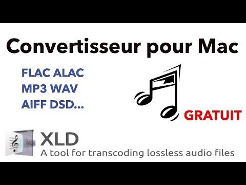 CONVERTIRE VOS FICHIERS AUDIO avec XLD (macOS) FLAC, WAV, ALAC, AIFF, WMA...