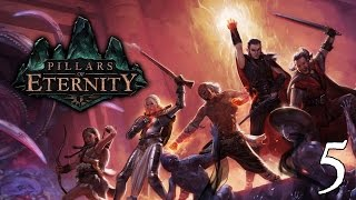 Pillars of Eternity- Part 5 (It