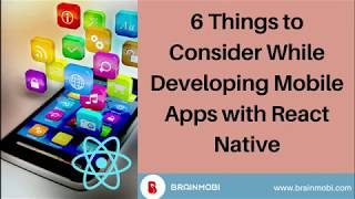 6 Things to consider while developing Mobile App with React Native