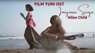 Alien Child - Imajinasi Senja (Official MV Directed by Happy Salma)