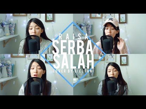 SERBA SALAH RAISA COVER BY CICI FANI