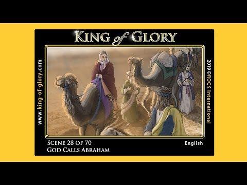 KING of GLORY ~ Scene 28 of 70 ~ God Calls Abraham