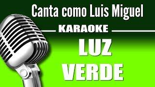Luis Miguel - Luz Verde - Karaoke Vision
