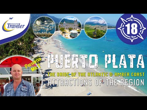 Puerto Plata & Region Explore its Attractions City Tour and Beaches