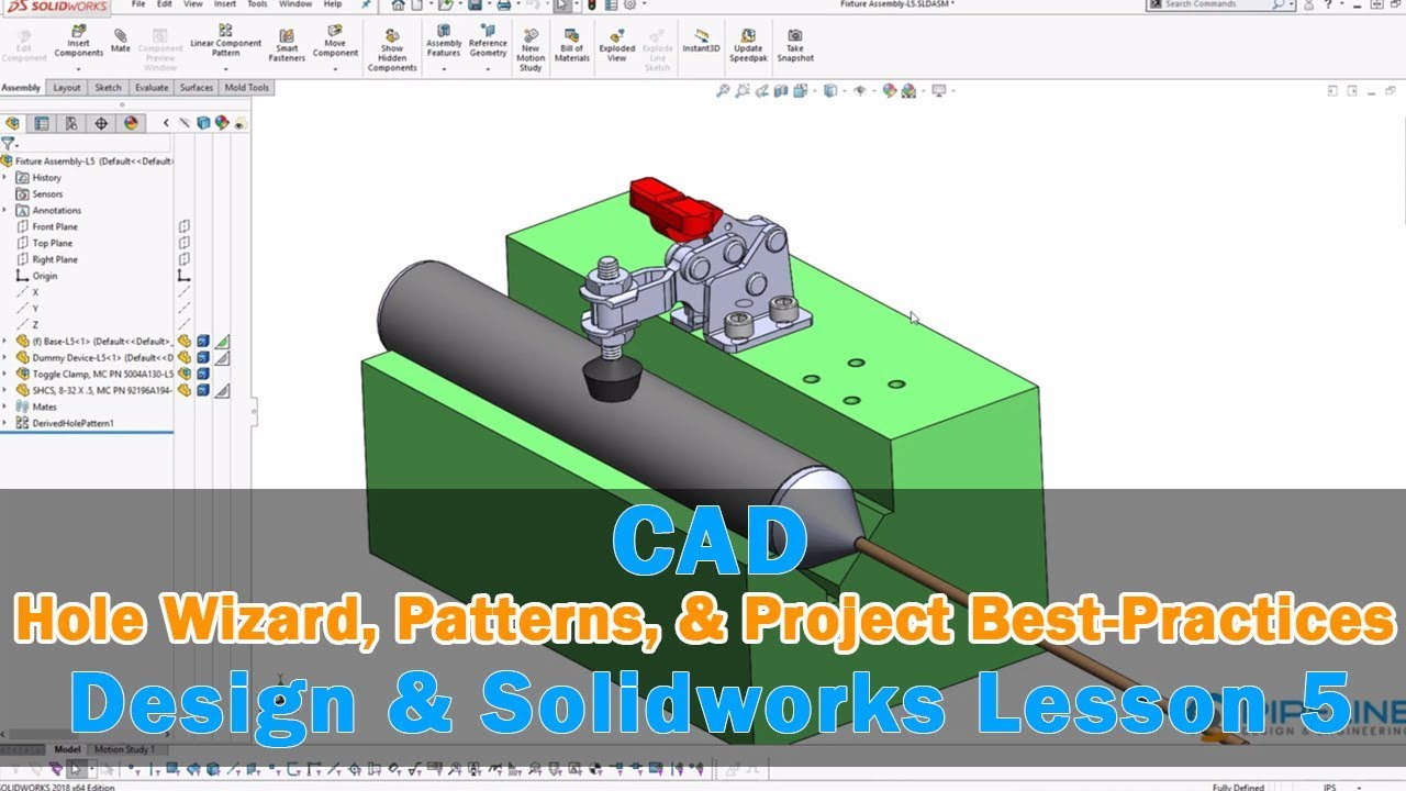 Mechanical Design: SolidWorks Lesson 5 - Hole Wizard, Patterns and Project  Best-Practices