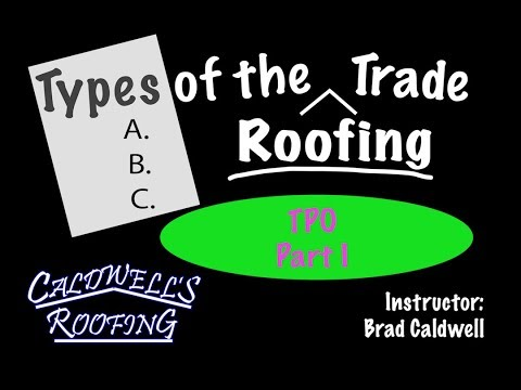Types of the Roofing Trade: TPO Part I