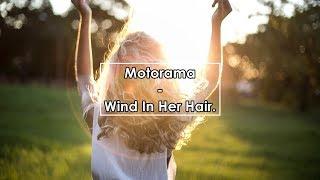 Motorama Wind In Her Hair Lyrics Letra