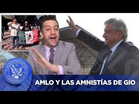 AMLO Y LAS AMNISTÍAS DE GIO - EL PULSO DE LA REPÚBLICA