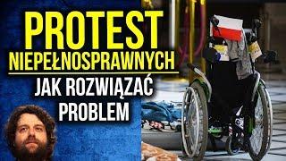 Protest Niepełnosprawnych w Sejmie - Dlaczego Trwa - Jak PIS Powinien Rozwiązać Problem - Komentator