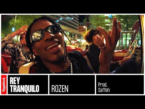 >Rey Tranquilo – Rozen (prod. Saffeh)
