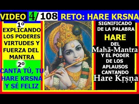 VIDEO 4/108  RETO: HARE KRSNA EXPLICACIÓN DE LA PALABRA (HARE) DEL MAHA-MANTRA Y POR QUÉ APLAUDIR