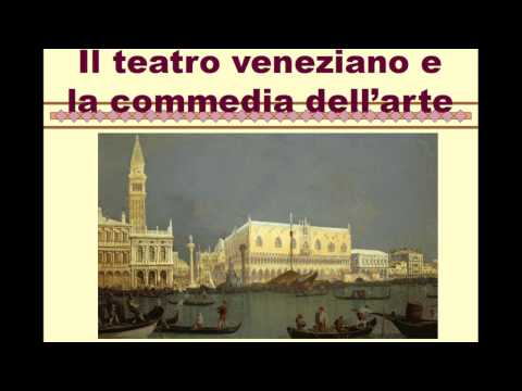 Il teatro veneziano e la commedia dell'arte