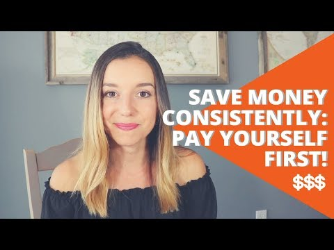 Save Money Consistently: Pay Yourself First!