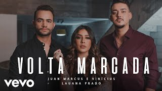 Juan Marcus & Vinícius ft Lauana Prado