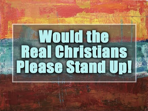 Would the Real Christians Please Stand Up! – Week 8