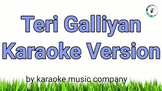 Galliyan (Teri Galliyan) (Karaoke Version) Ek Villain (2014) Ankit Tiwari (super hit songs)