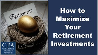 How to Maximize Your Retirement Investments