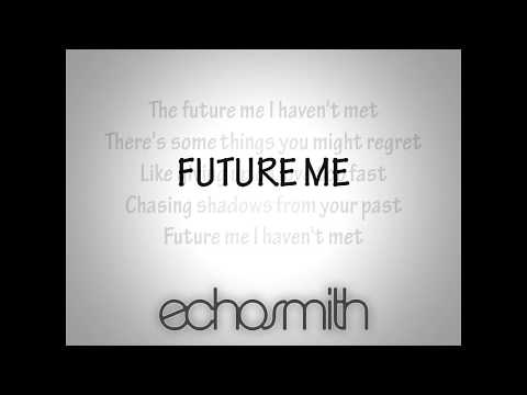 Echosmith- Future Me Lyric Video