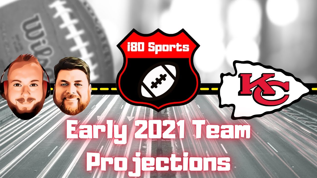 Early 2021 NFL Projections- Kansas City Chiefs