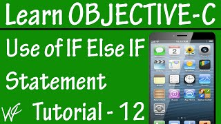 Free Objective C Programming Tutorial for Beginners 12 - IF ELSE IF Ladder in Objective C