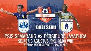 WAJIB 3 POIN! Saksikan Pertandingan Shopee Liga 1 PSIS Semarang vs Persipura Jayapura!
