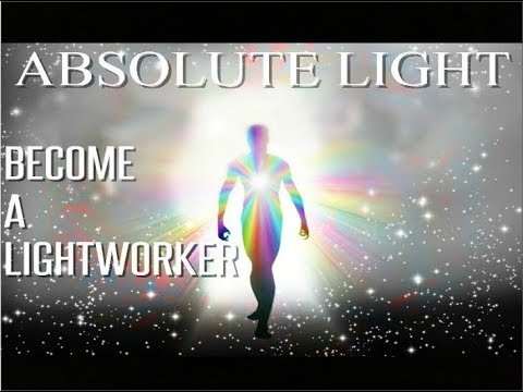 Absolute Light - Become A LightWorker - Save Humanity - Subliminal Affirmations