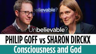 Does consciousness point to God? Philip Goff & Sharon Dirckx