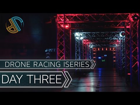 THE FINAL | Drone Racing iSeries | DAY 03