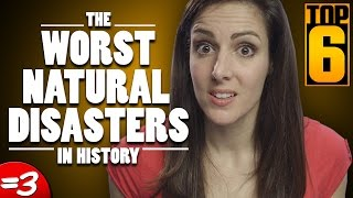 Top 6 Worst Natural Disasters in History