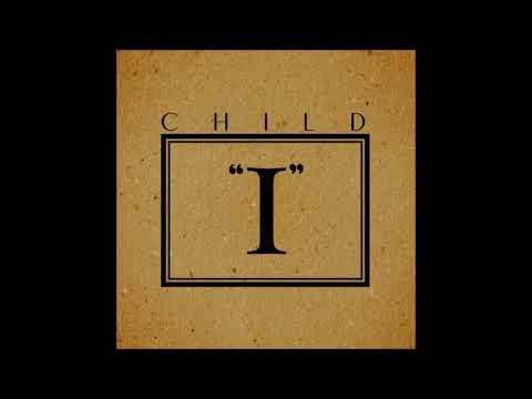 """Child - """"I"""" (2018 - Full EP)"""