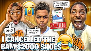 BAM MAD THAT I CANCELLED HIS $2000 SHOE ORDER!💔