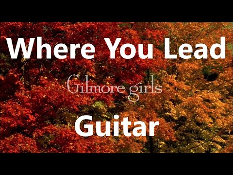 Gilmore Girls - Where You Lead (Intro) - Guitar